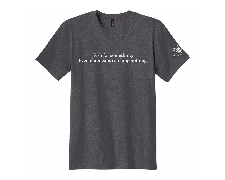 Fish For Something T-shirt